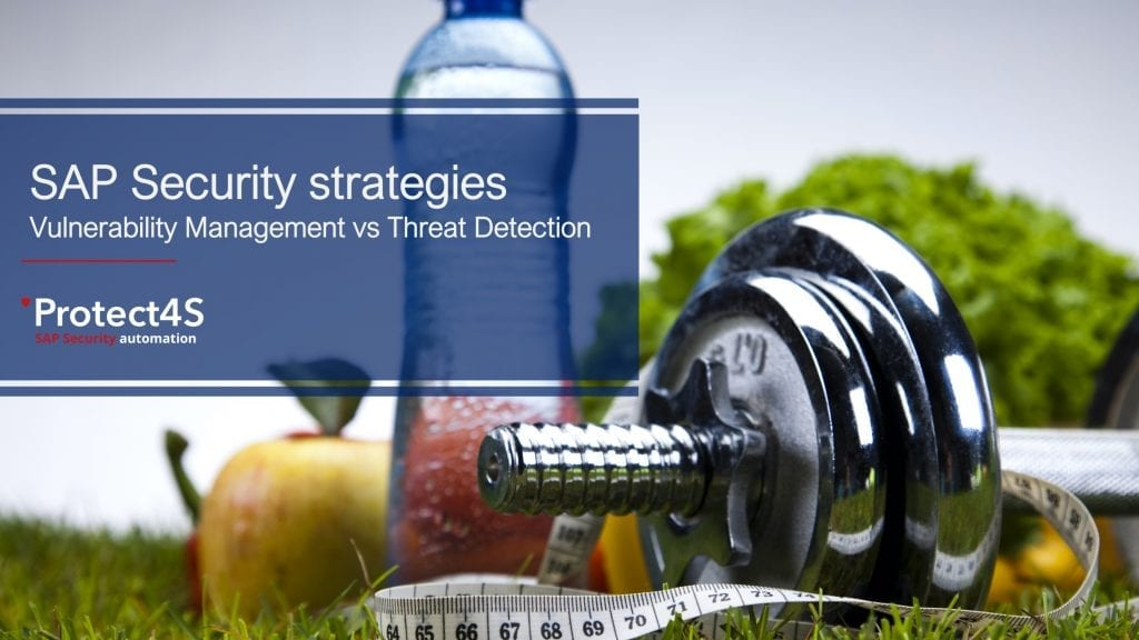 SAP Security strategies: Vulnerability Management vs Threat Detection
